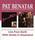 Live From Earth/Wide Awake In Dreamland [Remaster] by Pat Benatar (CD, May-2004, 2 Discs, Beat Goes On)