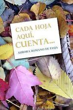 Cada Hoja Aqui, Cuenta... by Aurora Romano De Fasja (2015, Paperback)