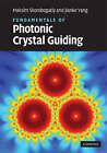 Fundamentals of Photonic Crystal Guiding by Professor Maksim Skorobogatiy, Jianke Yang (Hardback, 2008)
