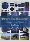 Photovoltaik Technologie von K. A. Münzer (2015, Gebundene Ausgabe)