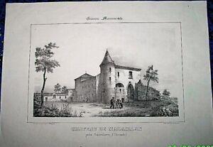 ObéIssant Chateau De Madeillan P/sauveterre: Dessin De J.phillipe/litho De Lege 19e Siècle Moins Cher
