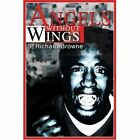 Angels Without Wings 9780595291960 by S. Richard Browne Book