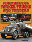 Firefighting Tanker Trucks and Tenders: A Fire Apparatus Photo Gallery by John H. Reith (Paperback, 2001)
