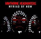 Myriad of Now by Hawthorne Headhunters (CD, Apr-2012, Plug Research)