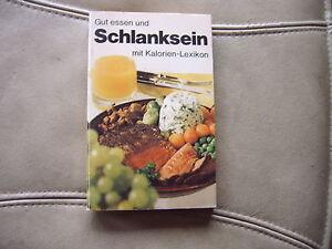 Gut essen und Schlanksein mit Kalorien-Lexikon - Deutschland - Gut essen und Schlanksein mit Kalorien-Lexikon - Deutschland