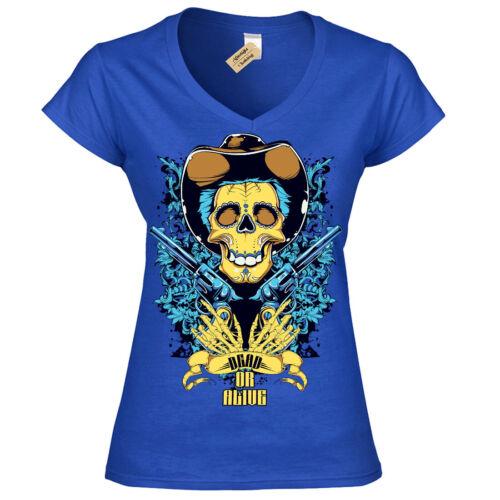 Dead or alive T-Shirt cowboy skeleton skull Womens Ladies V-Neck