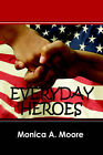 Everyday Heroes by Monica A Moore (Paperback / softback, 2006)