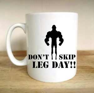 DONT SKIP LEG DAY GYM WEIGHTS LIFTING KEEP FIT EXCERCISE CUP MUG GIFT PRESENT