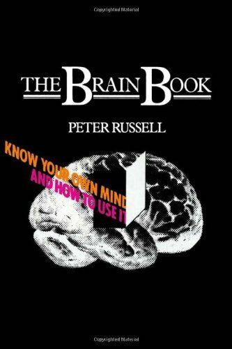 1 of 1 - The Brain Book: Know Your Own Mind and How to Use it,Peter Russell