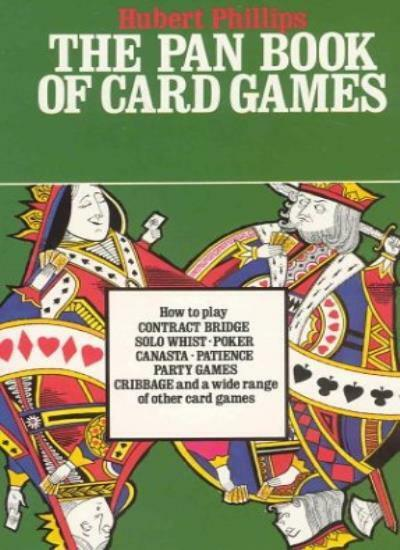 The Pan Book of Card Games By Hubert Phillips. 9780330201759