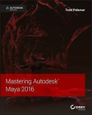 Mastering Autodesk Maya 2016 : Autodesk Official Press by Todd Palamar (2015, Paperback / Online Resource)
