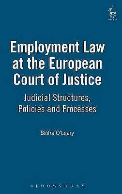 Employment Law at the European Court of Justice: Judicial Structures, Policies a