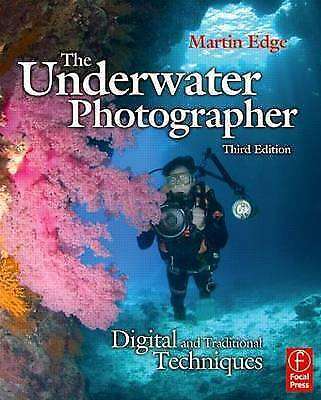 (Good)-The Underwater Photographer: Digital and Traditional Techniques (Paperbac