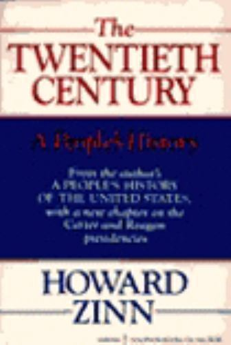 The Twentieth Century : A People's History by Howard Zinn (1984, Paperback)