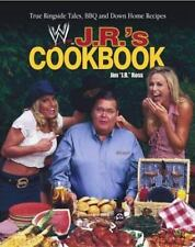 J. R.'s Cookbook: True Ringside Tales, BBQ, and Down-Home Recipies WWE