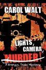 "Lights Camera Murder "" a Brangus Texas Mystery by Walt Carol Authorhouse"