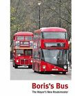 Boris's Bus: The Mayor's New Routemaster by Capital Transport Publishing (Hardback, 2015)