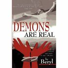 Demons Are Real by Beryl (Paperback / softback, 2011)