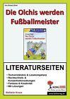 Die Olchis werden Fußballmeister / Literaturseiten von Erhard Dietl und Stefanie Kraus (2006, Taschenbuch)