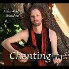 Chanting by Felix Maria Woschek (CD, Nov-2011, Woschek Spiritual Music)