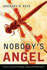 Nobody's Angel by Gregory R Reid (Paperback / softback, 2005)
