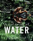 a Cool Drink of Water by Barbara Kerley 9781426313295