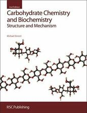 Carbohydrate Chemistry and Biochemistry : Structure and Mechanism by Michael...