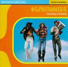 Everything Is Possible: The Best of Os Mutantes by Os Mutantes (CD, Oct-2007, Luaka Bop)