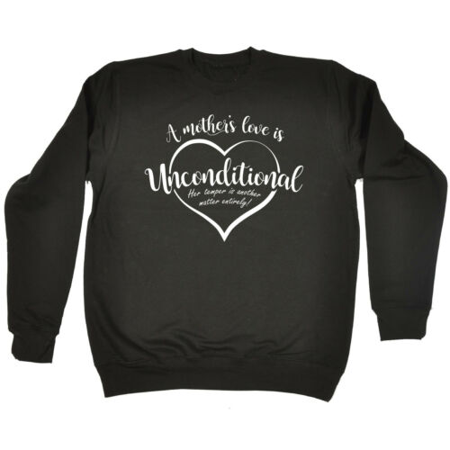 Mothers Love Is Unconditional SWEATSHIRT Mother Daughter Funny birthday gift