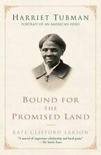 Bound for the Promised Land : Harriet Tubman, Portrait of an American Hero by Kate Clifford Larson (2004, Paperback)