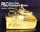 P&O: Port out Starboard Home: Port out, Starboard Home by D Williams (Hardback, 2002)