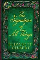 ELIZABETH GILBERT __ DIE SIGNATUR VON ALLE THINGS __ ___ WERBEANTWORT UK