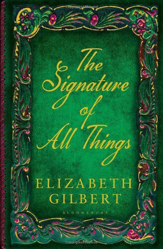 ELIZABETH GILBERT __ THE SIGNATURE OF ALL THINGS __ BRAND NEW  ___ FREEPOST UK