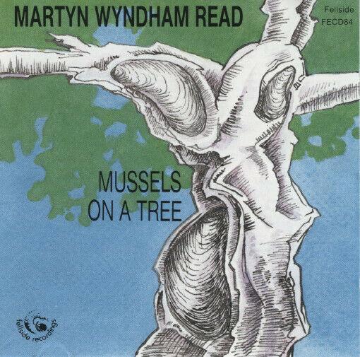 Martyn Wyndham-Read -: Mussels on a Tree -  Folk CD