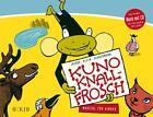 Kuno Knallfrosch. Musical für Kinder von Dietmar Jacobs und Andreas Schnermann (2014, Gebundene Ausgabe)
