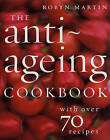 The Anti-Ageing Cookbook by Robyn Martin (Paperback, 2006)