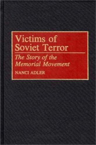 Victims of Soviet Terror: By Nanci D. Adler