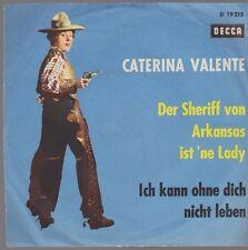 """7"""" Caterina Valente Der Sheriff von Arkansas 60`s DECCA D 19 215"""