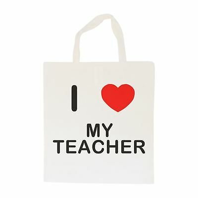 I Love My Teacher - Cotton Bag | Size choice Tote, Shopper or Sling