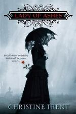 Lady of Ashes by Christine Trent (2013, Paperback)