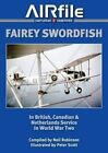 Fairey Swordfish in Fleet Air Arm Service 1936 to 1945 by Airfile Publications (Paperback, 2014)