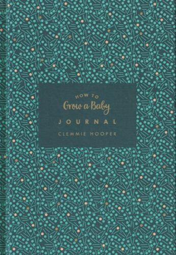 How To Grow A Baby Journal by Clemmie Hooper NEW Hardback