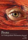 Proto: An Undergraduate Humanities Journal, Vol. 1 2010 Eyewitness by Apprentice House (Paperback / softback, 2011)