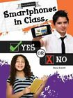 Smartphones in Class, Yes or No by Reese Everett (Hardback, 2016)