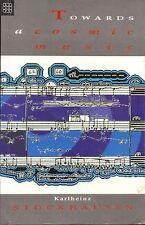Karlheinz Stockhausen Towards A Cosmic Music boulez stravinksy messien
