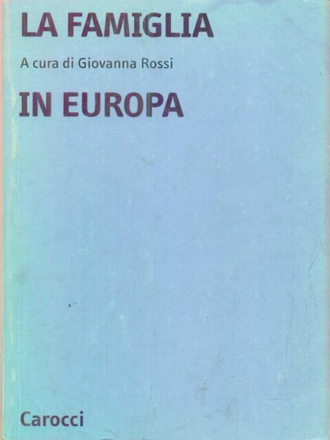 LA FAMIGLIA IN EUROPA  ROSSI GIOVANNA CAROCCI 2003
