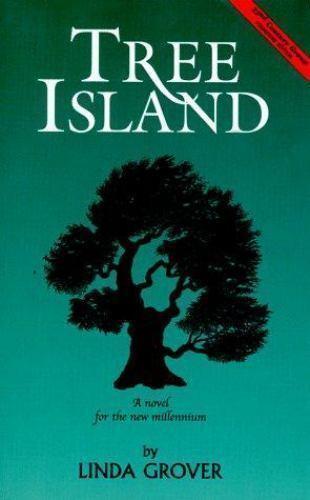 Tree Island: A Novel for the New Millennium Grover, Linda