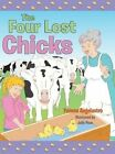 The Four Lost Chicks by Yvonne Angelastro (Hardback, 2013)