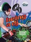 Being a DJ by Matt Anniss, MS Lisa Regan (Hardback, 2012)