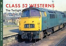Class 52 Westerns: The Twilight Years: The Amberley Railway Archi. 9781445648989